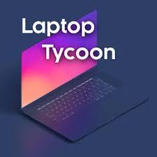 تحميل Laptop Tycoon مهكرة للأندرويد